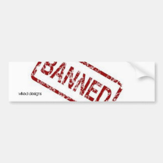 BANNED product line bumper sticker