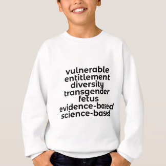 Banned Words in the USA (CDC and more) that need t Sweatshirt