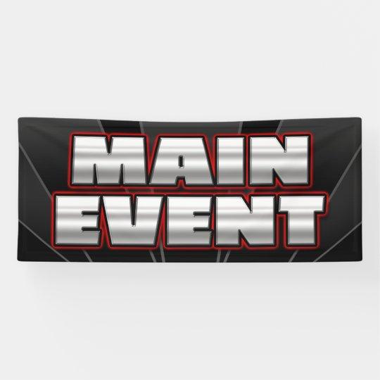 BANNER MAIN EVENT  - 2.5'x6'