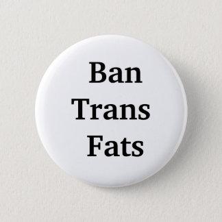 BanTrans Fats - Button