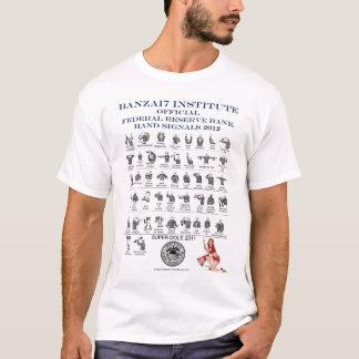 BANZAI7 Offical Federal Reserve Hand Signals T-Shirt