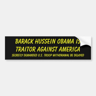 Barack Hussein Obama is Traitor against America... Bumper Stickers