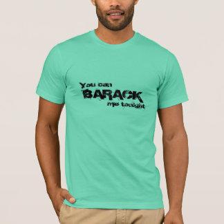 Barack me tonight T-Shirt