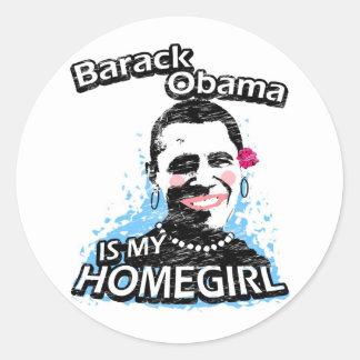 Barack Obama is my homegirl Round Sticker