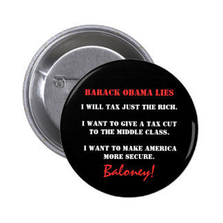 Barack Obama Lies, I will tax just the rich., I... 2 Inch Round Button
