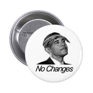 Barack Obama No Changes Pins