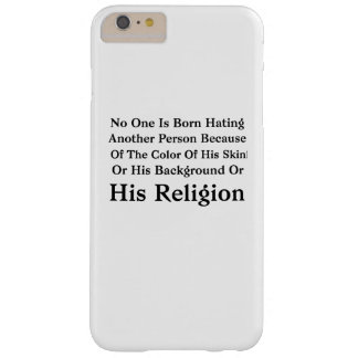 Barack Obama No One Is Born Hating Another Person Barely There iPhone 6 Plus Case