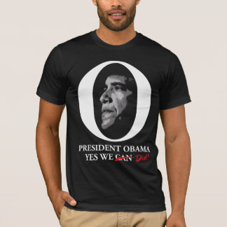 Barack Obama OH Yes We Can/Did! T-Shirt
