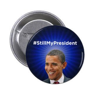 Barack Obama: Still My President Button