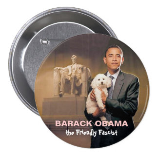 Barack Obama, the Friendly Fascist 3 Inch Round Button