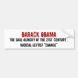 Barack Obama, The Saul Alinsky of the 21st. Cen... Bumper Sticker