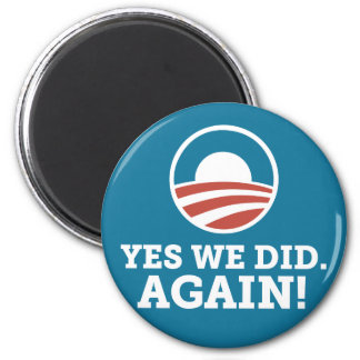 Barack Obama Yes We Did Again (Blue) 2 Inch Round Magnet