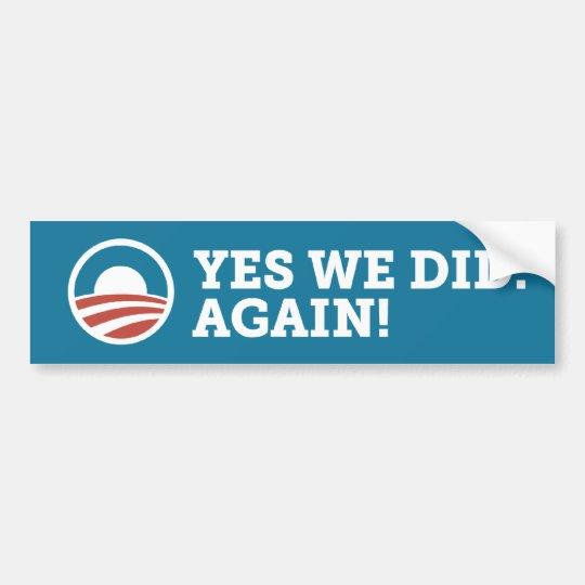 Barack Obama Yes We Did Again Bumper Sticker Blue