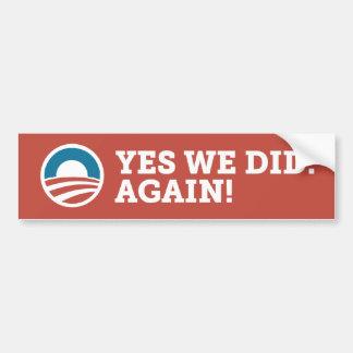 Barack Obama Yes We Did Again Bumper Sticker Red