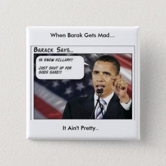 Barak Obama gets mad 2 Inch Square Button