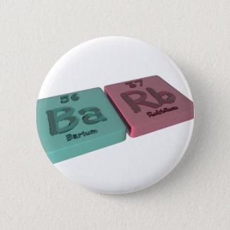 Barb as Barium Ba and Rubidium Rb 2 Inch Round Button
