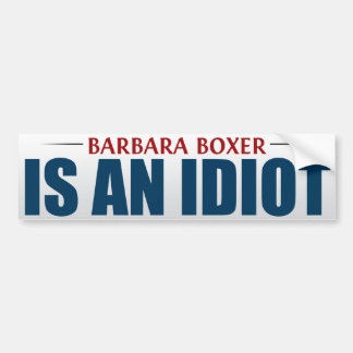 Barbara Boxer Is An Idiot Bumper Sticker