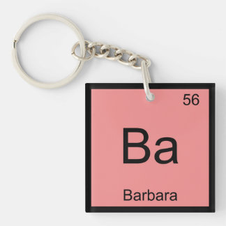 Barbara Name Chemistry Element Periodic Table Single-Sided Square Acrylic Keychain