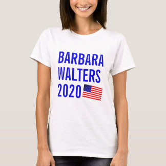 Barbara Walters for President 2020 T-Shirt