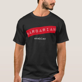 Barbarian Enabler T-Shirt