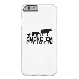 Barbecue Grilling Funny Gif Smoke'Em If You Got'Em Barely There iPhone 6 Case