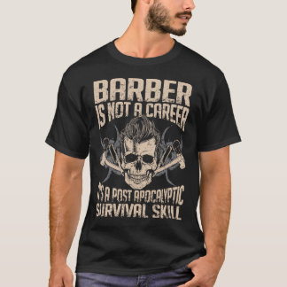 Barber Survival Skill - Hot Barber T-Shirt