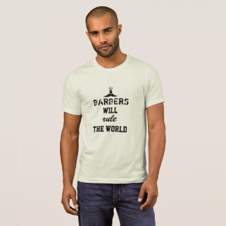 Barbers Will Rule The World T-Shirt