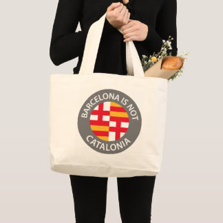 Barcelona is not Catalonia Large Tote Bag