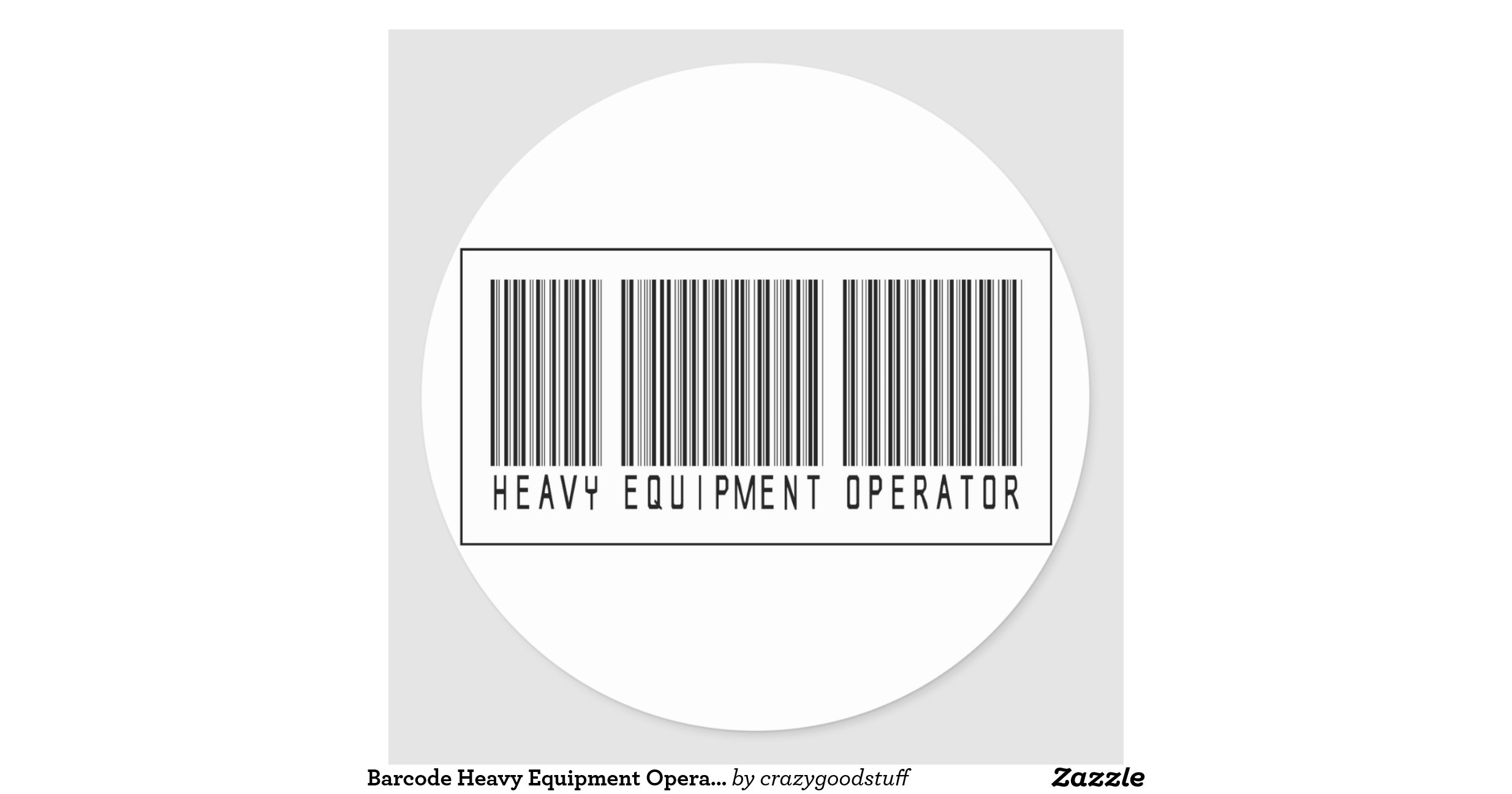 Barcode Heavy Equipment Operator Classic Round Sticker