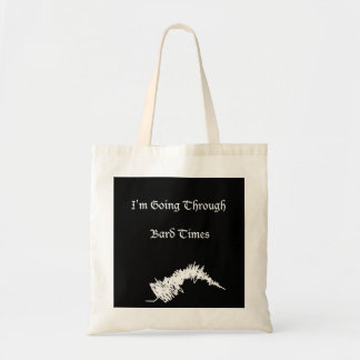 Bard Times Funny Quote Tote Bag