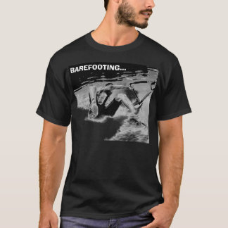 BAREFOOTING... T-Shirt