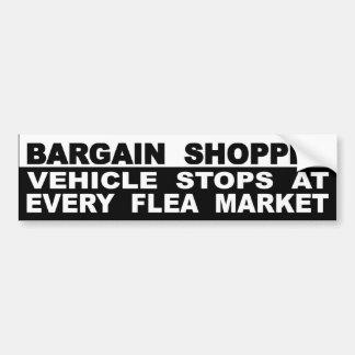 Bargain Shopper Vehicle Stops At Every Flea Market Bumper Sticker