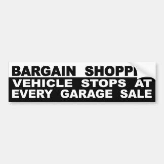 Bargain Shopper Vehicle Stops At Every Garage Sale Bumper Sticker