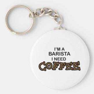 Barista Need Coffee Key Chain