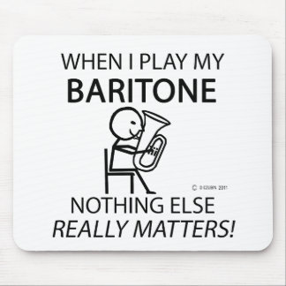 Baritone Nothing Else Matters Mouse Pad