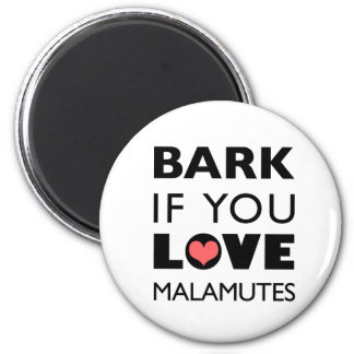 Bark if You Love Malamutes 2 Inch Round Magnet