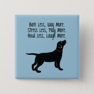 """Bark Less, Wag More"" Square Button"