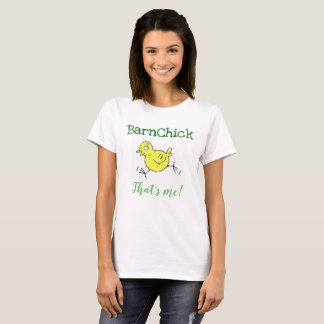 BarnChick that's me! Ladies Tshirt