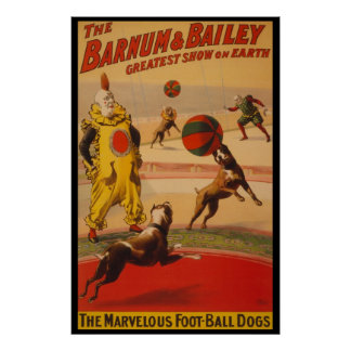 Barnum & Bailey Circus Foot-Ball Dogs Poster