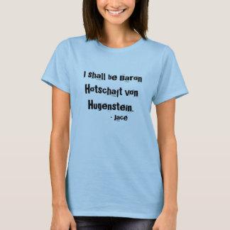 Baron Hotschaft von Hugenstein T-Shirt