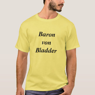 Baron von Bladder T-Shirt