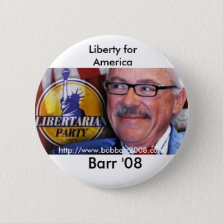 Barr '08, Liberty for... 2 Inch Round Button