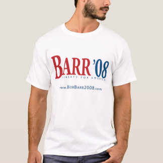 Barr 08 Liberty for America T-Shirt