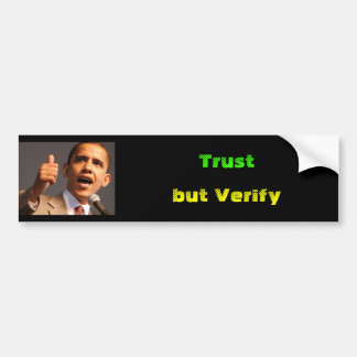 Barrak Obama, Trust, but Verify Bumper Sticker
