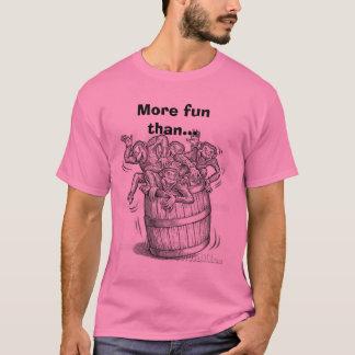 Barrel Full o' Monkeys, More fun than... T-Shirt