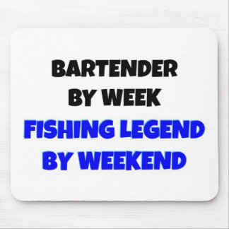 Bartender by Week Fishing Legend By Weekend Mouse Pad