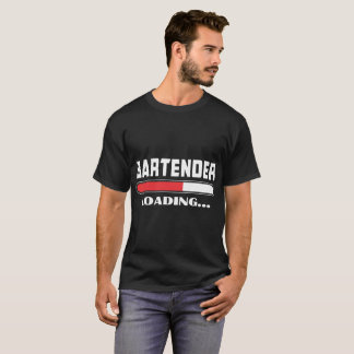 Bartender Loading Please Wait Tshirt