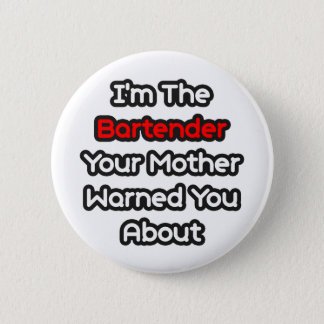 Bartender...Mother Warned You About 2 Inch Round Button