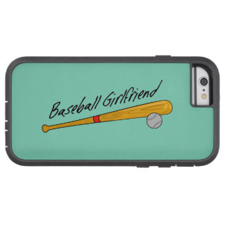 Baseball Girlfriend - iPhone 6 Case Tough Xtreme iPhone 6 Case