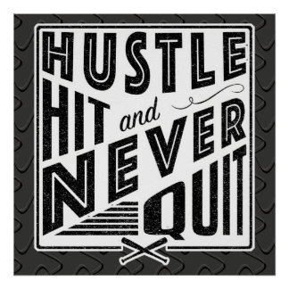 Baseball Hustle, Hit And Never Quit Poster Print